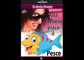Alla Farnese piace il pesce